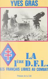 La Première D.F.L. : les Français libres au combat