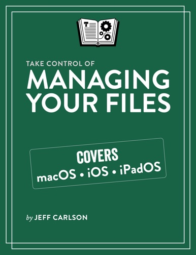 Take Control of Managing Your Files Book