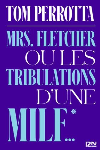 Tom Perrotta - Mrs. Fletcher ou les tribulations d'une MILF