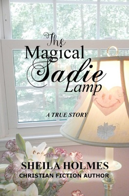 The Magical Sadie Lamp: A True Story