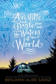 Aristotle and Dante Dive into the Waters of the World - Benjamin Alire Sáenz by  Benjamin Alire Sáenz PDF Download