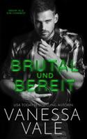 Vanessa Vale - Brutal und Bereit artwork