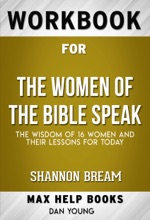The Women of the Bible Speak The Wisdom of 16 Women and Their Lessons for Today by Shannon Bream (MaxHelp Workbooks)