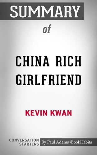 Book Habits - Summary of China Rich Girlfriend: A Novel by Kevin Kwan: Conversation Starters