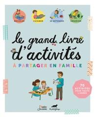 Le grand livre d'activités à partager en famille