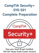 CompTIA Security+ Exam SY0-501 Complete Preparation