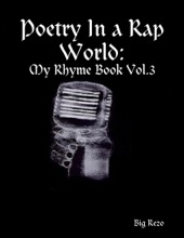 Poetry In A Rap World: My Rhyme Book Vol.3