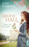 Arden Hall - Zeiten des Schicksals