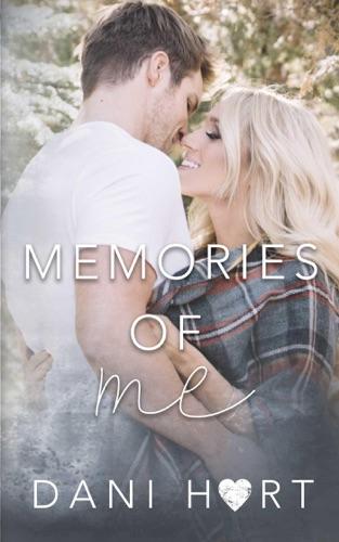 Memories of Me - Dani Hart - Dani Hart