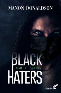 Black Haters, tome 1 : Action par Manon Donaldson Couverture de livre