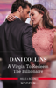 A Virgin to Redeem the Billionaire - Dani Collins