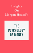 Insights on Morgan Housel's The Psychology of Money Book Cover