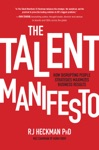 The Talent Manifesto How Disrupting People Strategies Maximizes Business Results