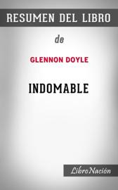"""Indomable """"Untamed"""": Resumen del Libro De Glennon Doyle"""
