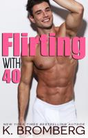 K. Bromberg - Flirting with 40 artwork