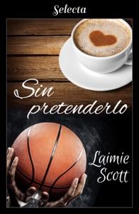 Sin pretenderlo (Bolonia 4) Book Cover