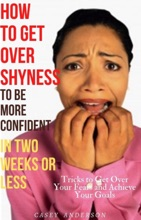 How to Get over Shyness to be More Confident in Two Weeks or Less