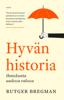 Rutger Bregman - Hyvän historia – Ihmiskunta uudessa valossa artwork