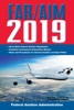 FAR/AIM 2019: Up-to-Date FAA Regulations / Aeronautical Information Manual