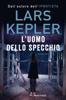Lars Kepler - L'uomo dello specchio artwork
