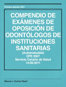 COMPENDIO DE EXÁMENES DE OPOSICION DE ODONTÓLOGOS DE INSTITUCIONES SANITARIAS (RESUELTOS) Book Cover