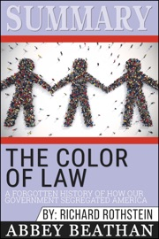Summary Of The Color Of Law A Forgotten History Of How Our Government Segregated America By Richard Rothstein
