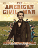 The American Civil War Visual Encyclopedia
