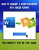 How To Convert A Word Document Into Kindle Format - The Complete Step By Step Guide