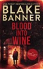 Blood Into Wine: A Dead Cold Mystery