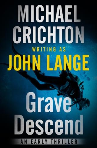 Michael Crichton & John Lange - Grave Descend