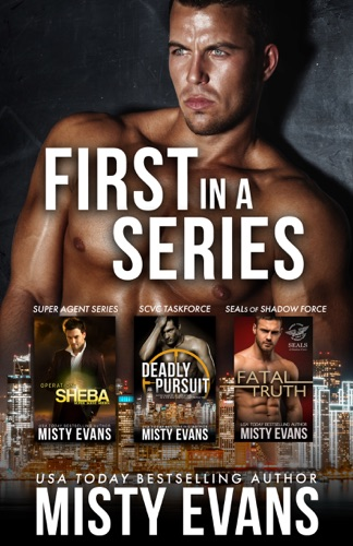 Misty Evans - First in Series Romantic Suspense Box Set (Featuring Operation Sheba, Deadly Pursuit, & Fatal Truth)