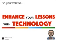So you want to enhance your lessons with technology