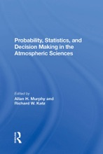 Probability, Statistics, And Decision Making In The Atmospheric Sciences