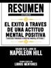 Resumen Extendido: El Exito A Traves De Una Actitud Mental Positiva (Success Through A Positive Mental Attitude) - Basado En El Libro De Napoleon Hill