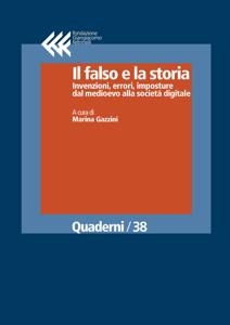Il falso e la storia. Invenzioni, errori, imposture dal medioevo alla società digitale Libro Cover