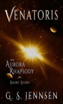 Venatoris: An Aurora Rhapsody Short Story