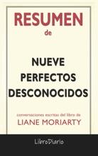 Nueve Perfectos Desconocidos: De Liane Moriarty: Conversaciones Escritas Del Libro