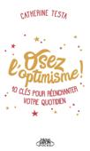 Osez l'optimisme !