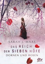 Das Reich der sieben Höfe – Dornen und Rosen - Sarah J. Maas by  Sarah J. Maas PDF Download