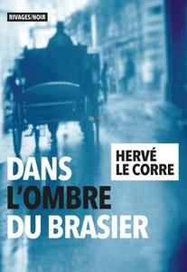 Dans l'ombre du brasier par Hervé Le Corre Couverture de livre