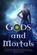 Gods and Mortals: Nine Urban Fantasy & Paranormal Novels Featuring Thor, Loki, Greek Gods, Native American Spirits, Vampires, Werewolves, & More
