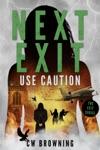 Next Exit Use Caution