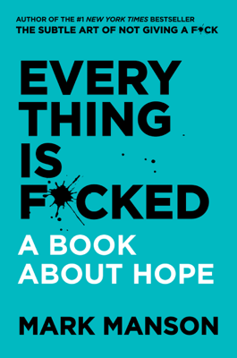 Mark Manson - Everything Is F*cked book
