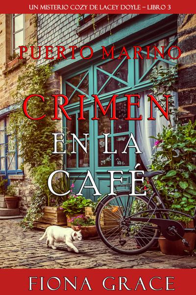 Crimen en la café (Un misterio cozy de Lacey Doyle – Libro 3) by Fiona Grace
