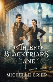The Thief of Blackfriars Lane - Michelle Griep by  Michelle Griep PDF Download