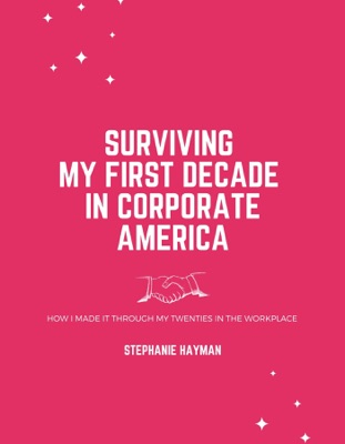 Surviving My First Decade in Corporate America
