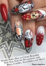 Winter Nails: How to Create Beautiful New Year Nail Art Decorations with Bears, Candles, Snowflakes and More?