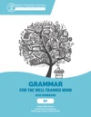 Grammar For The Well-Trained Mind Key To Blue Workbook A Complete Course For Young Writers Aspiring Rhetoricians And Anyone Else Who Needs To Understand How English Works Grammar For The Well-Trained Mind