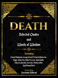 Death: Selected Quotes And Words Of Wisdom