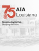 AIA Louisiana - Remembering the past.  artwork